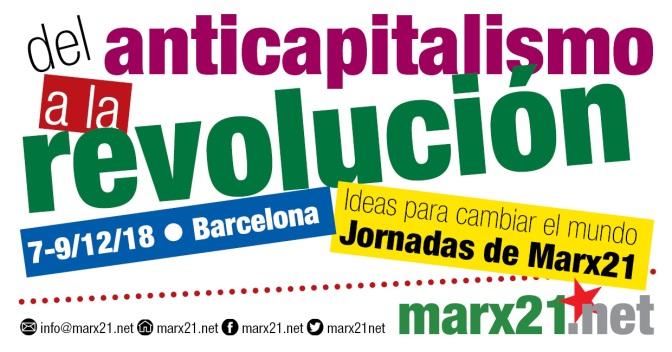 Del anticapitalismo a la revolución – Jornadas de Marx21, 7-9/12/18