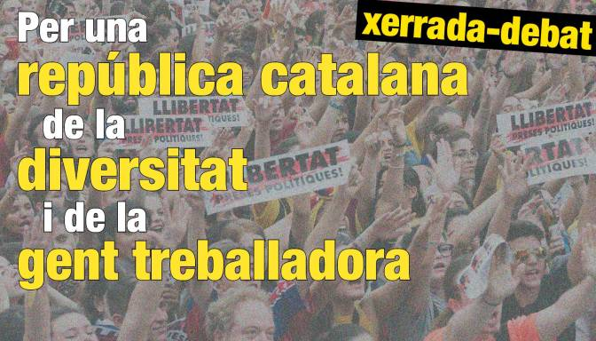 Per una república catalana de la diversitat, de la gent treballadora
