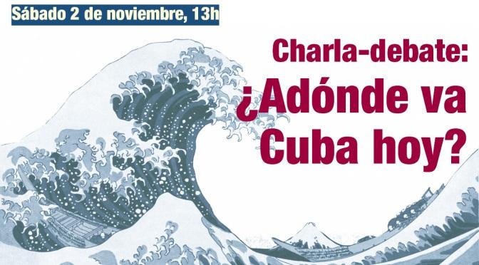 [Vídeo] ¿Adónde va Cuba hoy?