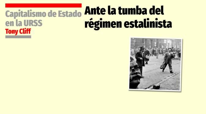 Ante la tumba del régimen estalinista