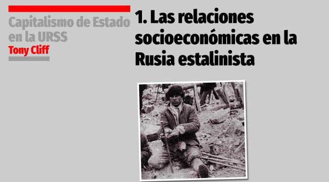 1. Las relaciones socioeconómicas en la Rusia estalinista